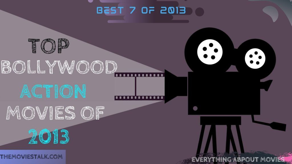 Best 7 bollywood action movies of 2013